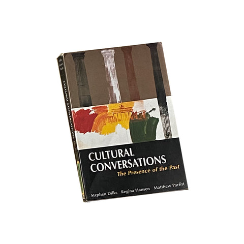 Cultural Conversations : The Presence of the Past