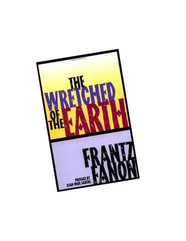 The Wretched of the Earth Fanon, Frantz; Philcox, Richard