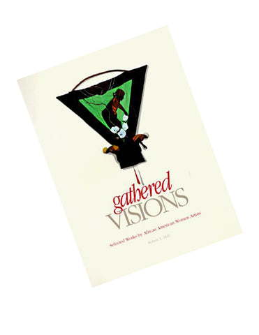 Gathered visions: selected works by African American women artists