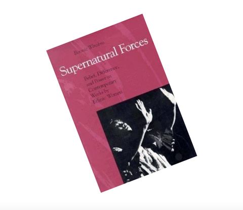 Supernatural Forces: Belief, Difference, and Power in Contemporary Works by Ethnic Women