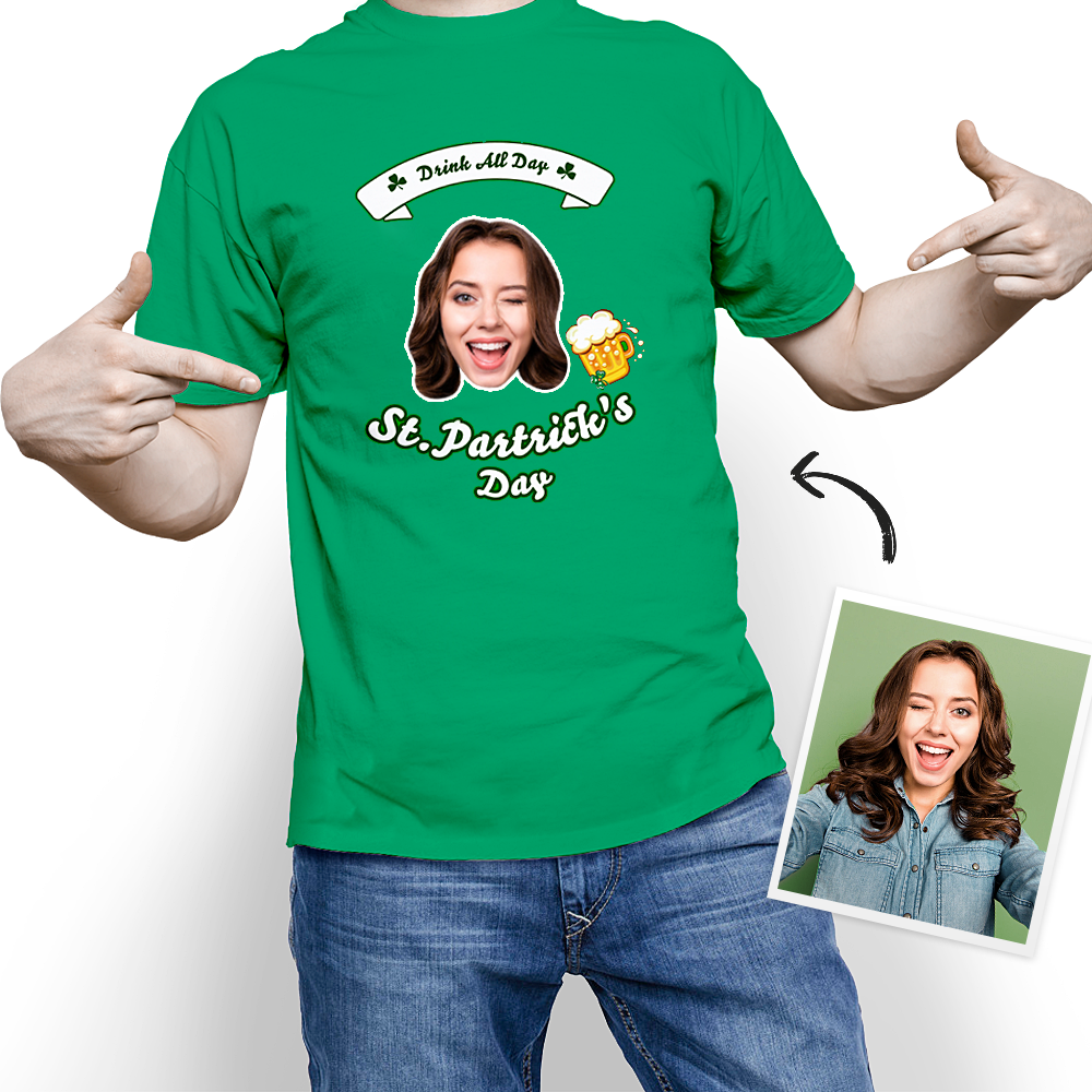 Custom Face St. Patrick's Day Drink All Day T-shirt