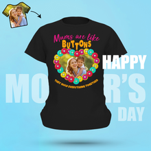 Custom Woman's Photo T-shirt Mums Are Like Buttons Mother's Day Gifts