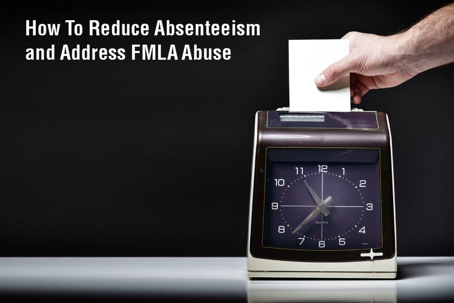 How To Reduce Absenteeism and Address FMLA Abuse