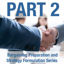 Load image into Gallery viewer, Bargaining Preparation and Strategy Formulation Series:<br> Part 2 - Negotiations Costing Models and Strategy Formulation