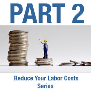 Reduce Your Labor Costs Series:<br>  Part 2 - Healthcare, Pensions and Other Employee Benefits