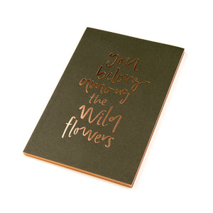 HERGIFT101  You belong among the wildflowers -  A5 //Notebook by Emma Kate Co