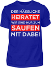 Der Hässliche heiratet T-Shirt - Kreisligahelden.de