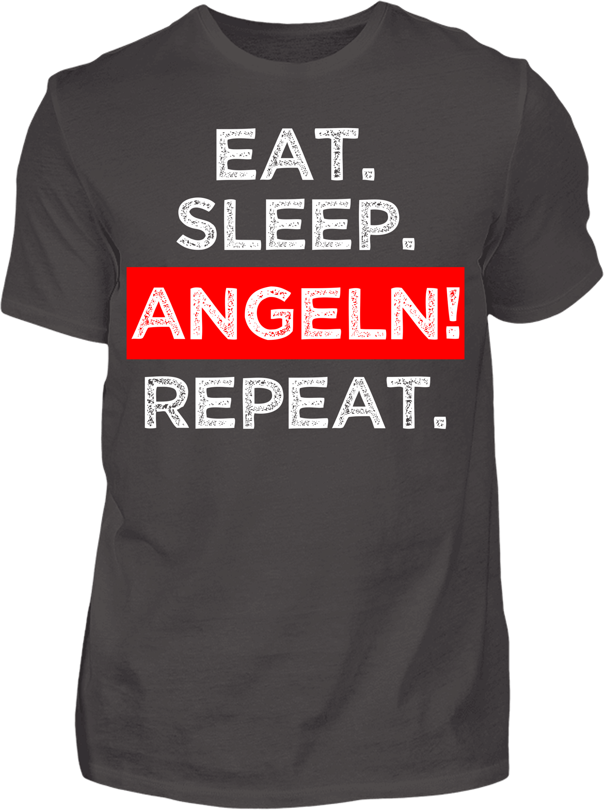 Eat. Sleep. Angeln! Repeat. T-Shirt - Kreisligahelden.de