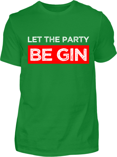 Let the Party be Gin T-Shirt - Kreisligahelden.de