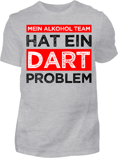 Mein Alkohol Team hat ein Dart Problem T-Shirt - Kreisligahelden.de
