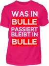 Was in Bulle passiert T-Shirt - Kreisligahelden.de