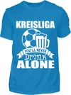 You'll never drink alone T-Shirt - Kreisligahelden.de