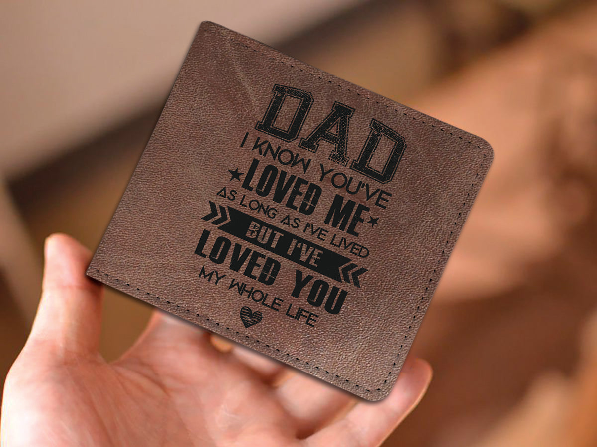 Dad Wallet - I've loved you my whole life