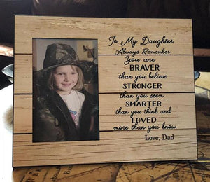 To My Daughter Always Remember Photo Frame 8 x 10