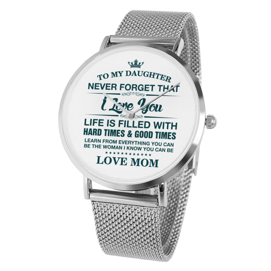 To My Daughter - Love Mom Watch