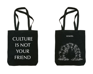 Culture Is Not Your Friend Tote