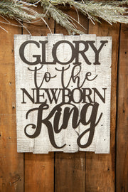 Glory To The Newborn King on Wood