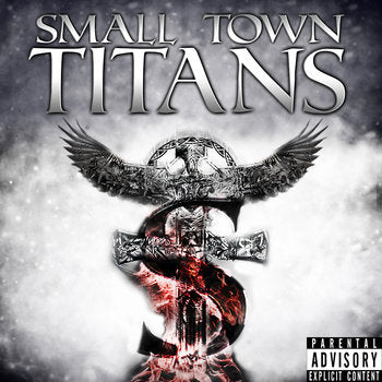 Small Town Titans (EP) 2012 - Full Album (Digital Download)