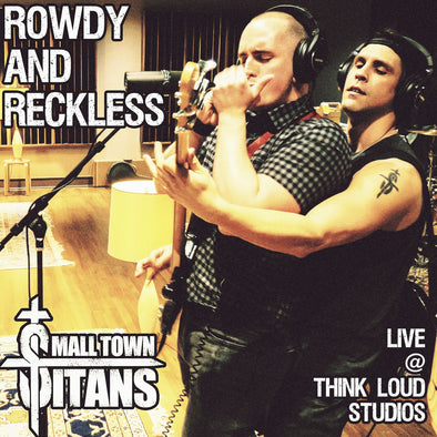 Rowdy and Reckless (Live at Think Loud Studios)