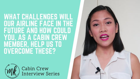 What challenges will our airline face in the future and how can you, as a cabin crew help us overcome these?