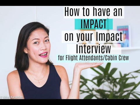 How to be a Flight Attendant: How to have an impact on your Impact Interview?