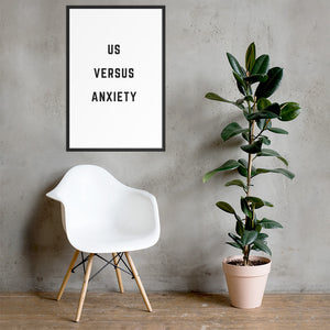 Us Versus Anxiety Framed Poster
