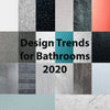 The trending bathroom designs of 2020