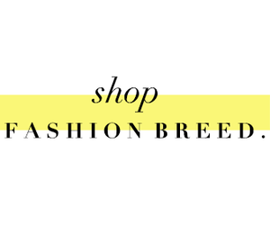 Shop Fashion Breed