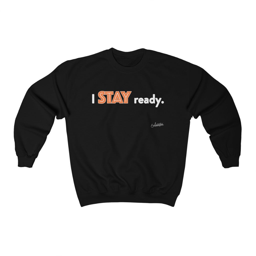 Stay Ready Crewneck Sweatshirt