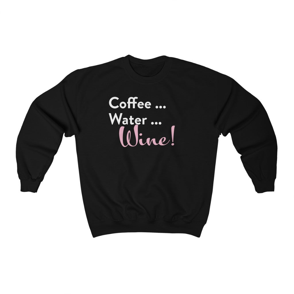 Coffee Water Wine Crewneck Sweatshirt
