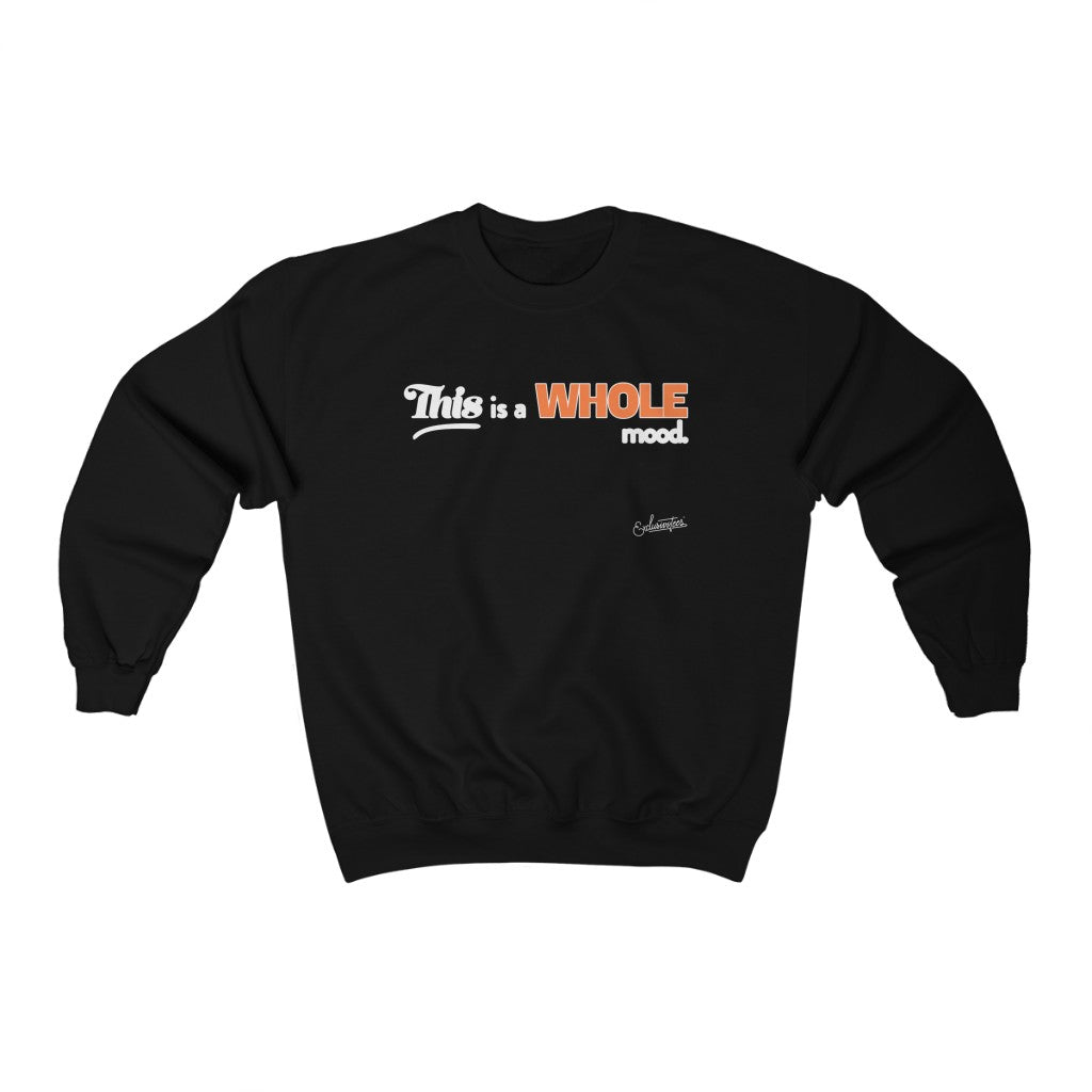 Whole Mood Crewneck Sweatshirt