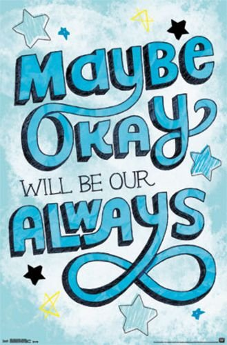 "Fault In Our Stars - Maybe Okay Will Be Our Always 22""x34"" Art Print Poster"