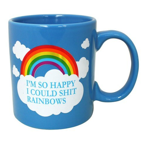 """I'm So Happy I Could Shit Rainbows"" 16oz Coffee Mug"