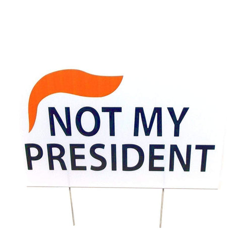 "Aahs Engraving Trump ""Not My President"" Yard Sign, 24 X 18 inches"