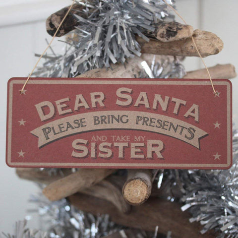 East Of India 'Dear Santa Please Bring Presents And Take My Sister' Xmas Sign