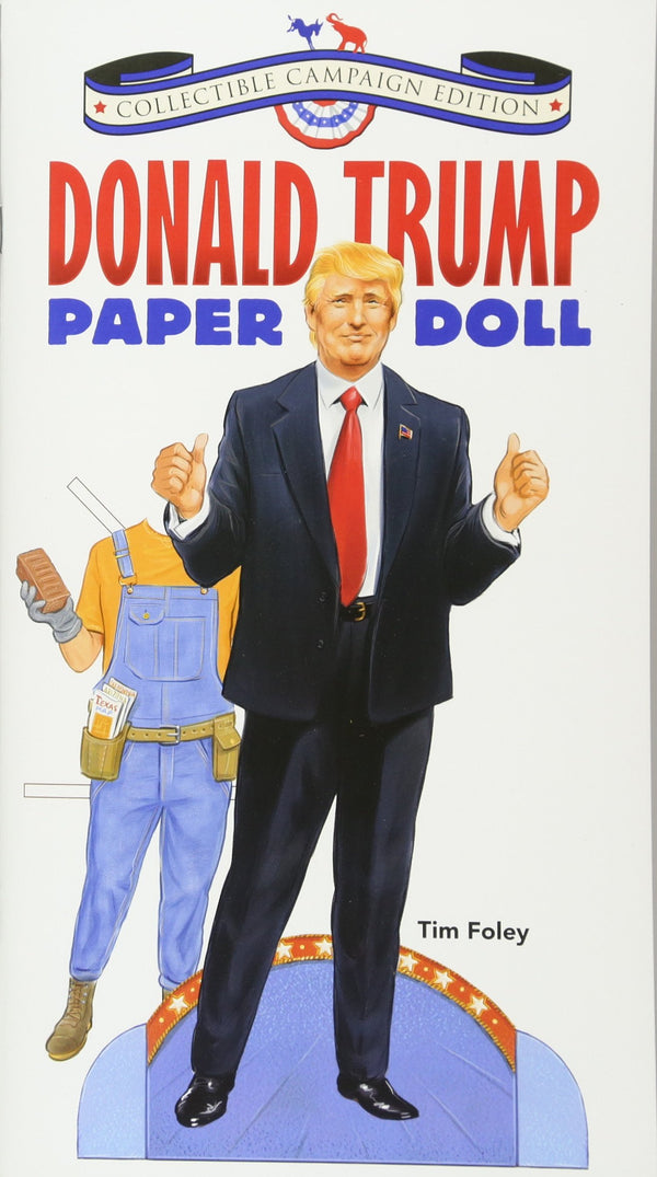 Donald Trump Paper Doll Collectible Campaign Edition (Dover Paper Dolls)
