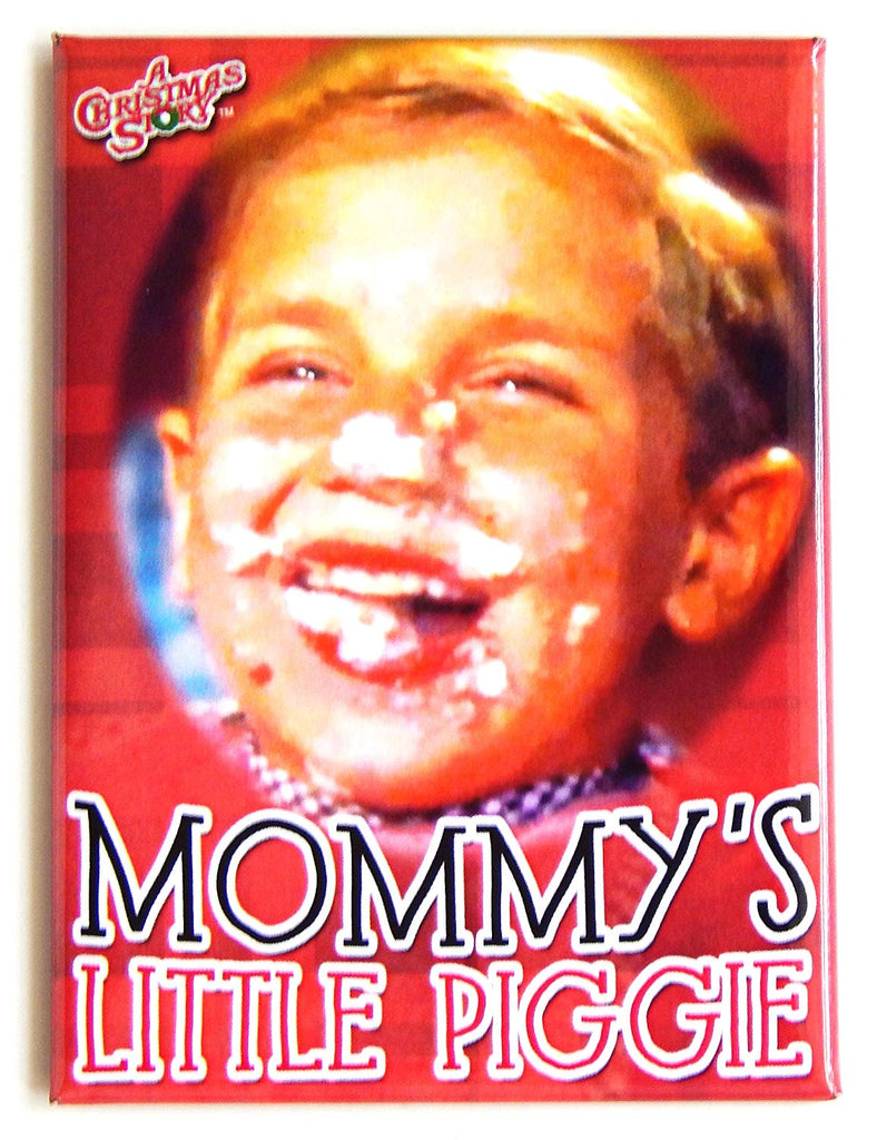"A Christmas Story ""Mommy's Little Piggie"" Fridge Magnet"