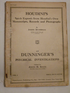 Dunninger, J AND Krause, Joseph (ed) - Houdini's Spirit Expose from Houdini's Own Manuscripts, Records and Photographs AND Dunnniger's Psychical Investigations