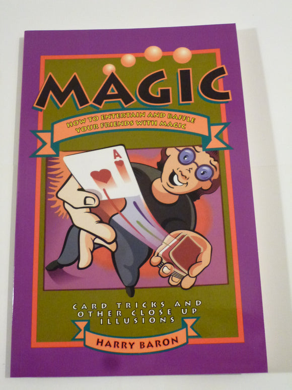 Baron, Harry - Magic: How to Entertain and Baffle Your Friends with Magic