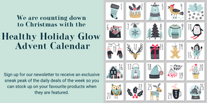 Healthy Holiday Glow Advent Calendar - 24 days of deals in December