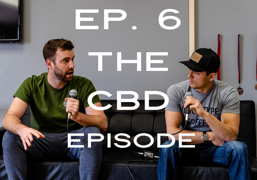 Ep.6 The CBD Episode