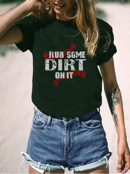 Baseball Rub Some Dirt On It T-shirt