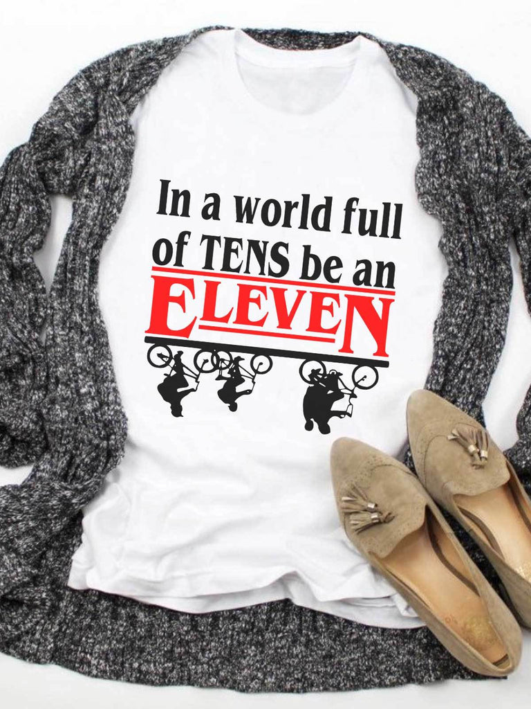 In A World Full Of TENS Be An Eleven Stranger Things Tee