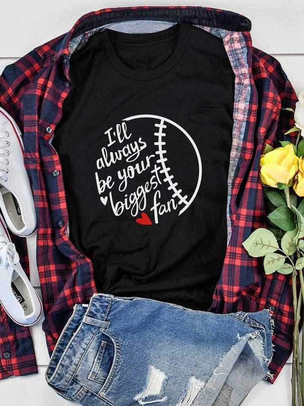 I'll Always Be Your Biggest Fan Baseball Tee