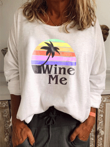 Wine Me Long Sleeve T-Shirt