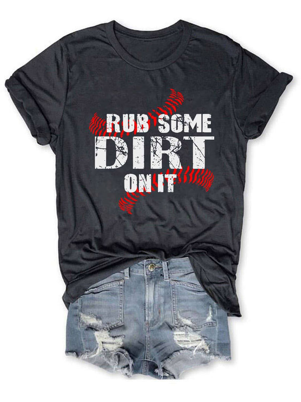 Rub Some Dirt On It Tee