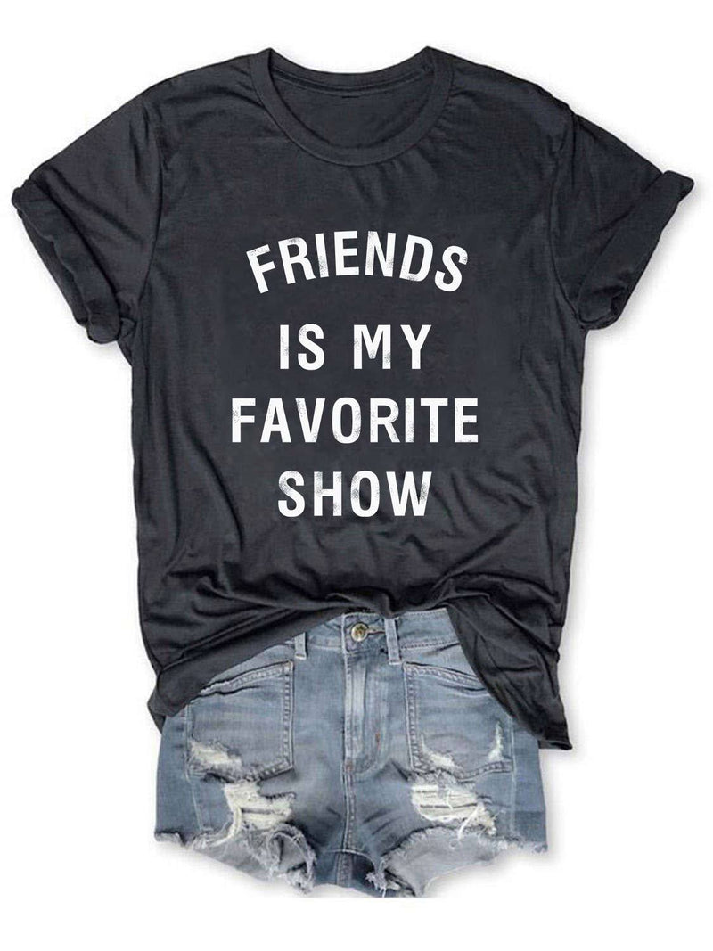 Friends Is My Favorite Show Tee