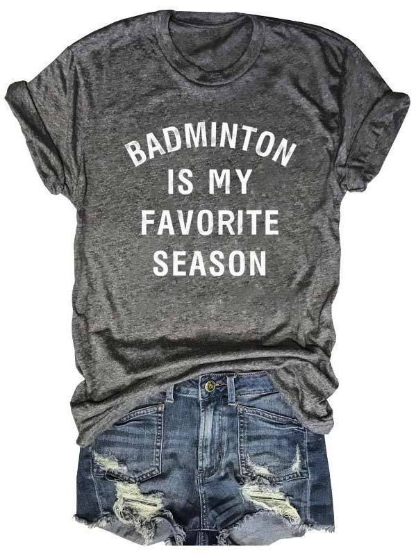 Badminton Is My Favorite Season Tee