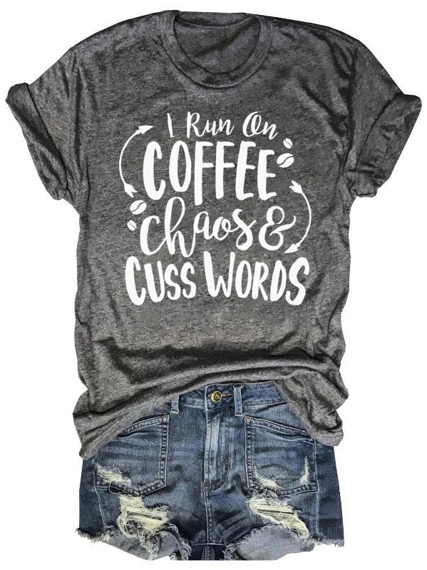 I Run On Coffee Chaos And Cuss Words Momlife T-Shirt