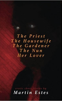 The Priest, The Housewife, The Gardener, The Nun, Her Lover